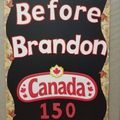 """Before Brandon""  Canada 150 Celebration"
